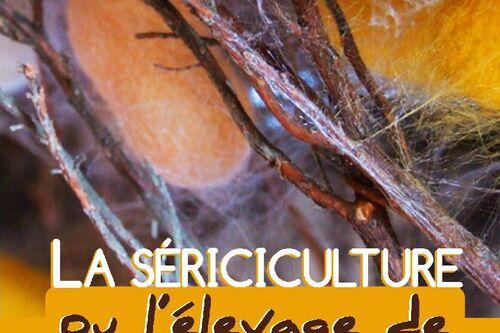 La Sériciculture ou l'élevage de vers à soie